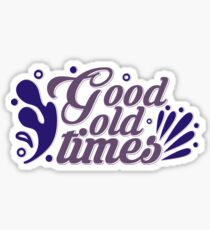 Good Old Times Sticker