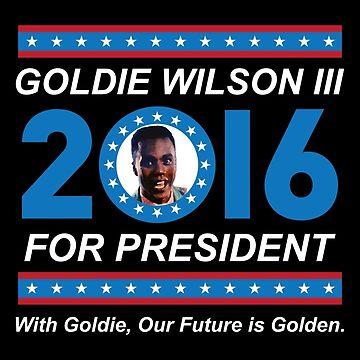 Goldie Wilson III for President 2016  by humaniteeshirts