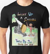Light Up A Cannon - You'll Be So Glad You Did Unisex T-Shirt