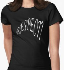Respect is a very important part of any relationship. Women's Fitted T-Shirt