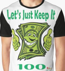 Let's Just Keep It 100 Graphic T-Shirt