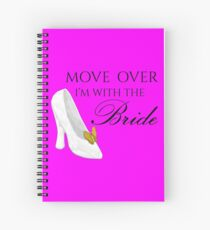 Move Over I'm With the BRIDE  - Fuchsia Spiral Notebook