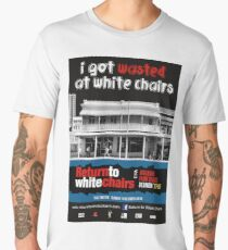 I got Wasted at White Chairs Men's Premium T-Shirt