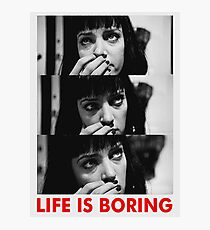 Life is boring - Mia wallace Photographic Print