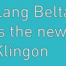 Lang Belta is the new Klingon by suranyami