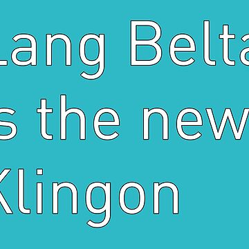 Lang Belta is the new Klingon by suranyami