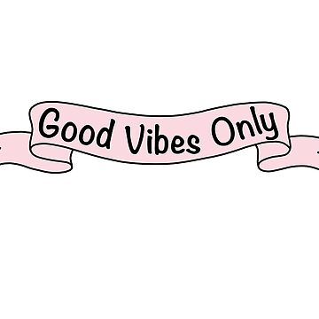Good vibes only pink by GrumpyMonkey
