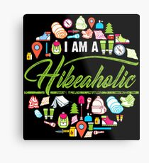 I Am A Hikeaholic - Hiking Nature Wanderlust forest Metal Print