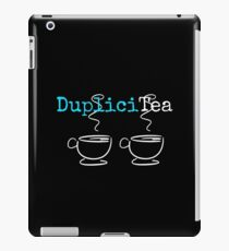 TEA Drinkers, Funny Play on Words, DupliciTEA for Tea Drinkers iPad Case/Skin
