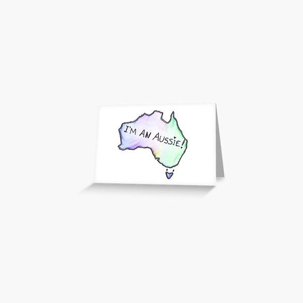 I'm An Aussie greeting card  Greeting Card