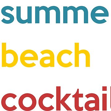 Summer, beach, cocktails by ZnDigitalPrints