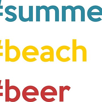 Summer, beach, beer by ZnDigitalPrints