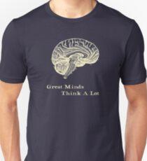 Great Minds Think A Lot Unisex T-Shirt