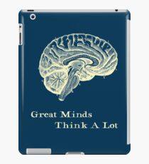 Great Minds Think A Lot iPad Case/Skin