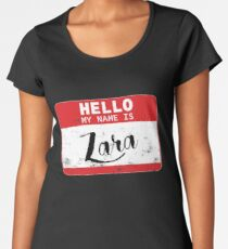 Hello My Name Is Zara Name Tag Women's Premium T-Shirt
