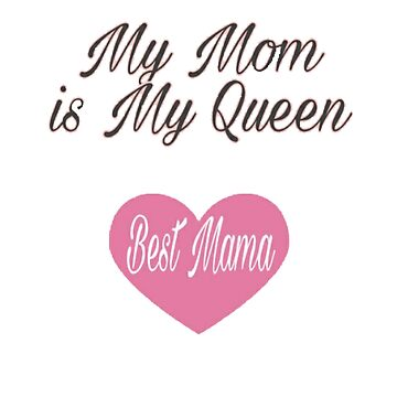 Mom is my queen cool gift by Amor-Valley