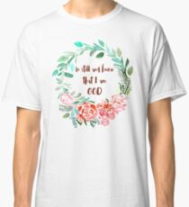 Flower Wreath Quote - Be Still And Know I Am God  Classic T-Shirt