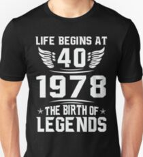 Life Begins at 40 - 1978 The Birth of Legends Slim Fit T-Shirt