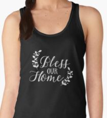 Bible Verses - Bless Our Home Women's Tank Top