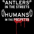 Antlers in the Streets Humans in the Meats by electrovista