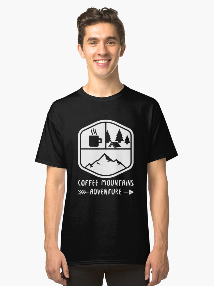 Coffee mountains adventure Classic T-Shirt Front