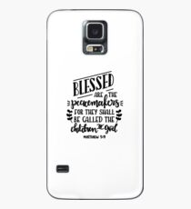 Bible Verses - Blessed are The Peacemakers For The Shall Be Called The Children of God - Matthew 5:9 Case/Skin for Samsung Galaxy