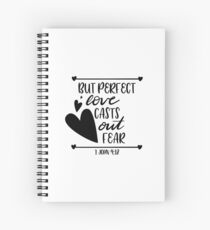 Bible Verses - But Perfect Love Casts Out Fear - 1 John 4:18 Spiral Notebook