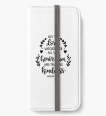 Bible Verses - But The Lord Watches Over all Who Honor Him And Trust His Kindness - Psalms 33:18 iPhone Wallet/Case/Skin