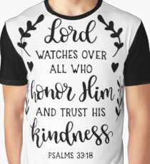 Bible Verses - But The Lord Watches Over all Who Honor Him And Trust His Kindness - Psalms 33:18 Graphic T-Shirt
