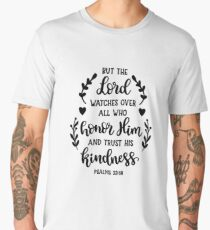 Bible Verses - But The Lord Watches Over all Who Honor Him And Trust His Kindness - Psalms 33:18 Men's Premium T-Shirt