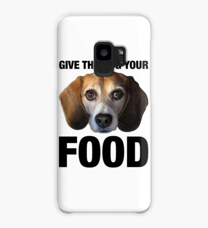 Give The Dog Your Food Case/Skin for Samsung Galaxy