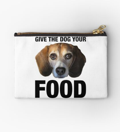 Give The Dog Your Food Studio Pouch