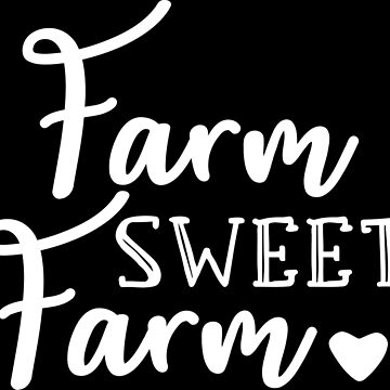 Farm Sweet Farm Life Quote by xsylx