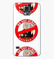 DO NOT JUDGE Case/Skin for Samsung Galaxy