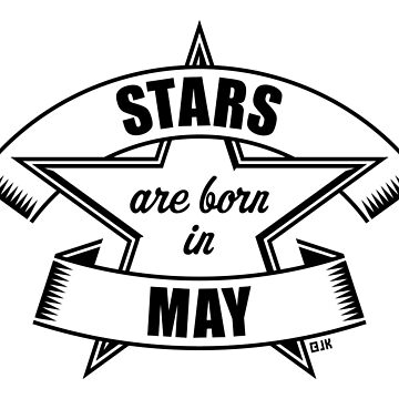 Stars are born in May (Birthday / Present / Gift / Black) by MrFaulbaum