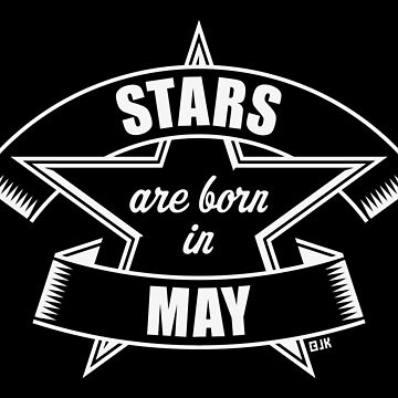 Stars are born in May (Birthday / Present / Gift / White) by MrFaulbaum