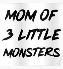 Mom of 3 little monsters Poster