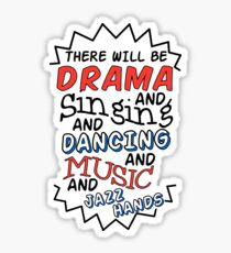 There Will Be Drama Singing Dancing Music Jazz Hands V3 Sticker