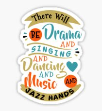 There Will Be Drama Singing Dancing Music Jazz Hands V4 Sticker