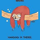 Hanging in There Sloth by SlothComics