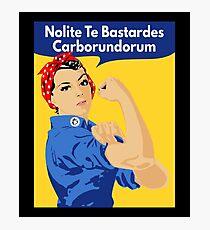 Nolite Te Bastardes Carborundorum Retro Poster Photographic Print