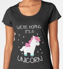 Were Hoping It's A Unicorn  Funny Pregnancy Announcement  Women's Premium T-Shirt