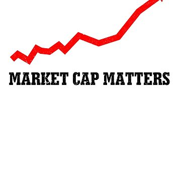 Market Cap Matters Shirt Stock Trading Trader Shirt by catcatcatlife