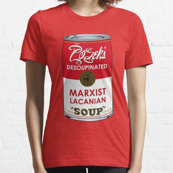 Zizek's Desoupinated Marxist Lacanian Soup Essential T-Shirt