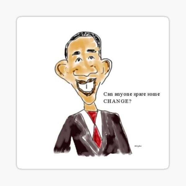 Barack Obama Hope and Change You Cant Believe In Sticker