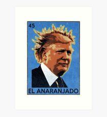 Pendejo Trump Mexican Bingo Card Art Print