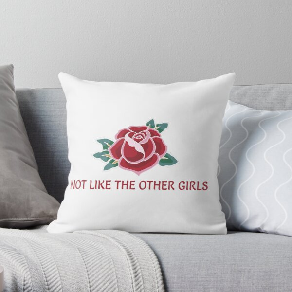 Not Like the Other Girls Throw Pillow