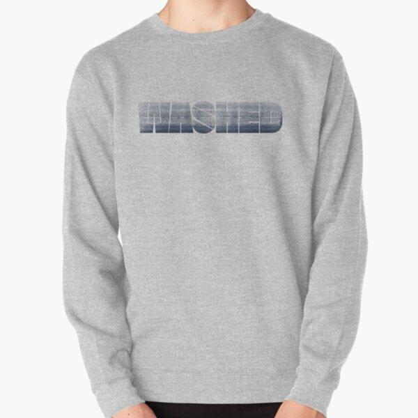 I am washed Pullover Sweatshirt