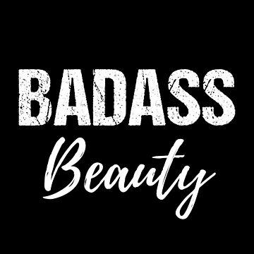 Badass Beauty by mrhighsky