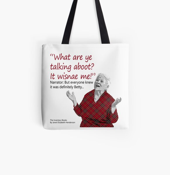 Betty Says, It Wisnae Me! All Over Print Tote Bag
